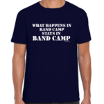 What Happens in Band Camp T-shirt