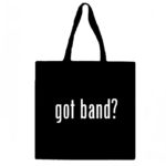 Got Band? Canvas Tote Bag