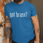 Got Brass T-Shirt