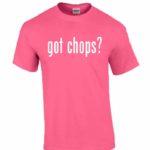 Got Chops T-Shirt