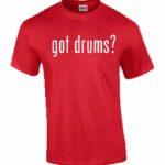 Got Drums T-Shirt
