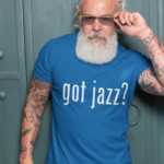 Got Jazz T-Shirt
