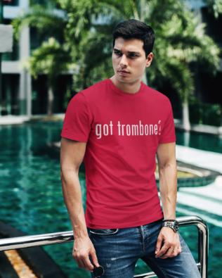 Got Trombone T-Shirt