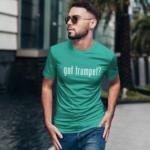 Got Trumpet T-Shirt