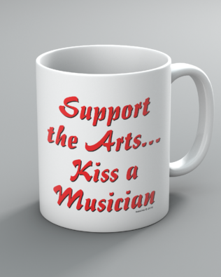 Support the Arts..Kiss a Musician Mug