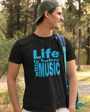 Life is Better With Music T-shirt