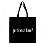 Got French Horn? Canvas Tote Bag