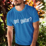 Got Guitar T-Shirt
