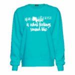 Music is What Feelings Sound Like Sweatshirt